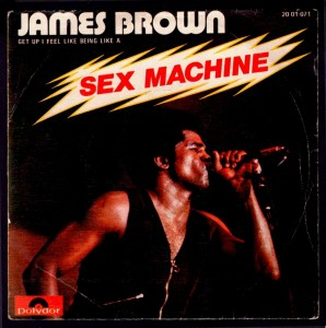 Sex Machine – James Brown